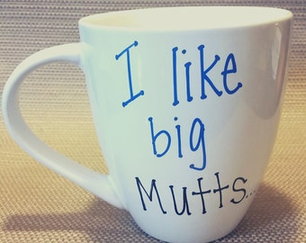 I like big Mutts 16oz Mug