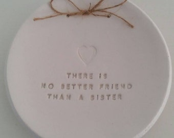 There Is No Better Friend Than A Sister ~ Ring Dish ~ Ring Bowl ~ Personalised Gift ~ Jewelry Holder