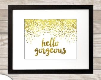Hello Gorgeous FOILED Print