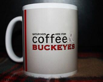 Saturdays are for Coffee & Buckeyes | Ohio State Buckeyes (OSU) Mug, Go Bucks! Perfect Gift for the #1 Buckeye Fan.