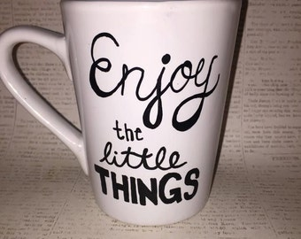 Enjoy the Little Things Coffee/Tea Mug