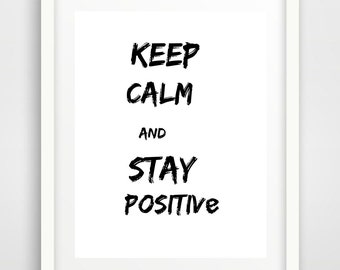 Printable Quotes, Stay positive
