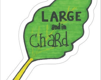 Large and in Chard - Sticker
