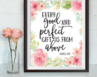 Buy One Get One, Every good and perfect gift is from above, 8x10 or 11x14, James 1:17 Scripture, nursery wall art, Bible verse prin