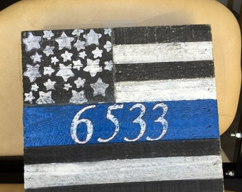 Police, wooden sign American flag thin blue line with badge number