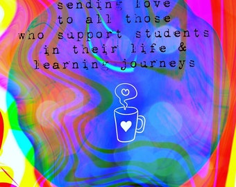 Sending love to all those who support students