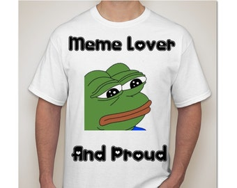 Meme Lover and Proud