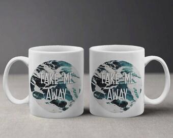 Take Me Away Inspirational Quote on Sea And Waves Mug M066