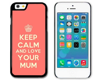 Phone Case, Phone Cover, Keep Calm and Love Your Mum Quote Design Funny Cool Stylish Fashion, iPhone, Samsung, HTC, Sony