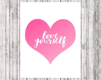 Heart Print- Love yourself- Printable Instant Download