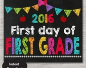 First Day of First Grade Sign,First Day of First Grade Chalkboard Printable Sign,8x10, INSTANT DOWNLOAD,First Day of with year
