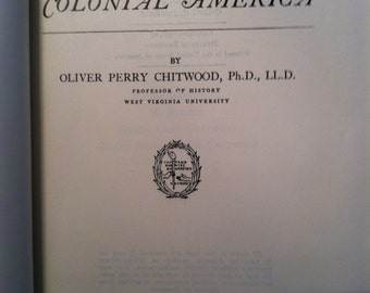 "Vintage Book ""A History of Colonial America"" Oliver Perry Chitwood 1930's (Free Shipping!)"