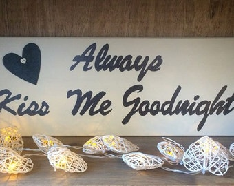 "Large ""Always Kiss Me Goodnight"" Wooden Plaque"