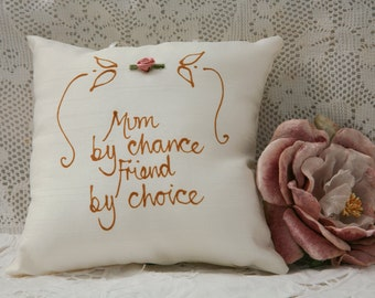 Hand painted pillow - Mum by chance friend by choice