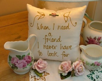 Hand painted friendship pillow - When I need a friend I never have to look far