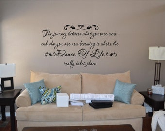 DANCE OF LIFE Inspirational / Life/ Dancing Wall Quote