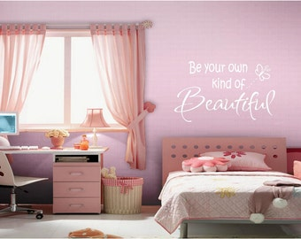 Be Your Own Kind Of Beautiful...Wall Quotes, Inspirational Quote, Baby, Love, Sayings, Phrases, Decals