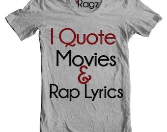 I Quote Movies & Rap Lyrics Tee Shirt