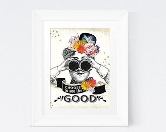 Choose to See the Good; Vintage Printable; Victorian Floral Wall Art