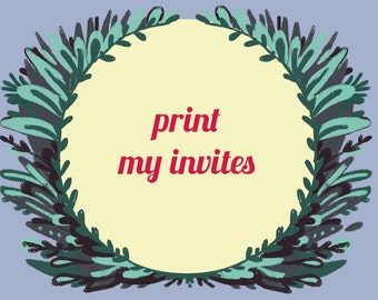 Print My Digital Invitation