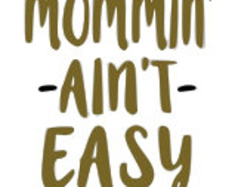 SVG mommin' ain't easy cut file - mommin' ain't easy -SVG Cut File - mommy and daughter bestie ...