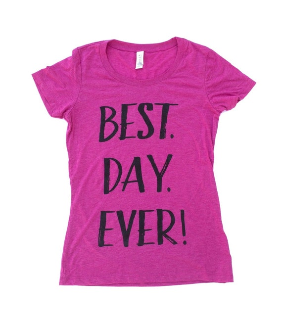 Best Day Ever Tee Pink