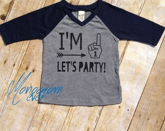 I'm One Let's Party Shirt Raglan Birthday Shirt Birthday Kid Shirt Baseball Shirt