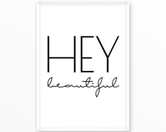 Hey beautiful print, for her, wife, motivational, scandinavian Poster, printable, Typography, Poster, Inspirational Home Decor, wall art