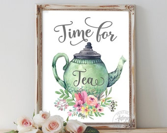 Time for tea, but first tea, kitchen decor, tea time, always time for tea, tea print, tea poster, tea printable, teapot, quote, kitchen art