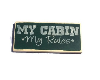 My Cabin My Rules - Cabin Signs - Lodge Decor - Housewarming Gift - Christmas Present - Hunting Cabin Decor - Birthday Gift