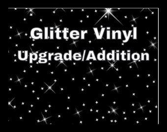Glitter Vinyl Upgrade or Addition