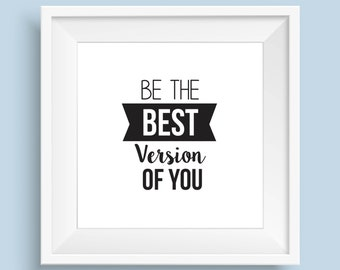 Be the best version of you - Printable Quote Download