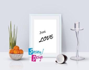 Printable inspiring quote- JUST LOVE  - inspiring wall art - home decor.
