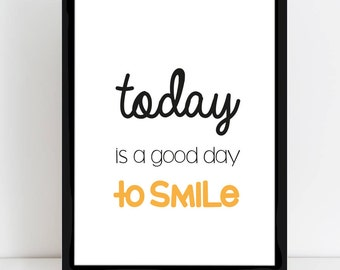 "Displays ""Today is a good day to smile"""