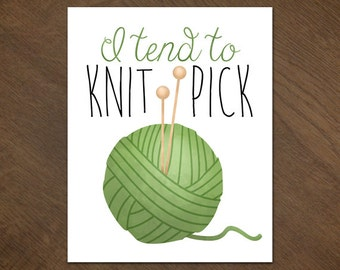 I Tend To Knit Pick Digital 8x10 Printable Poster Ball Of Yarn Punny Nitpick Funny Saying Knits Pun Wool Puns Skein Fabric Pin Needle Sew