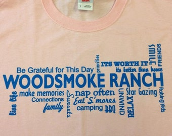Woodsmoke Ranch... I call this my grateful shirt... says it all!