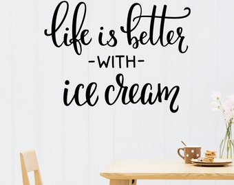 Life Is Better With Ice Cream Wall Decal Sticker VC0351