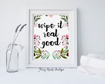 Funny Bathroom Decor,wipe it real good,Bathroom Art, Funny Bathroom Art,Funny Bathroom Printable, Printable Bathroom Art,Funny Bathroom art,