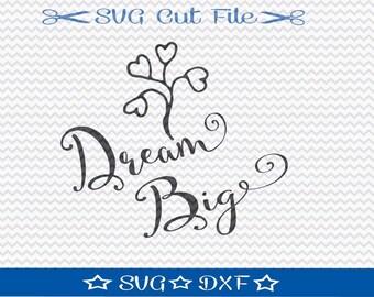 Dream Big SVG Cut File for Silhouette Cameo or Cricut