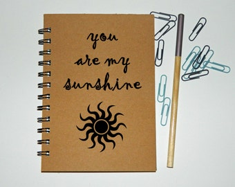 You are my sunshine Notebook/Journal