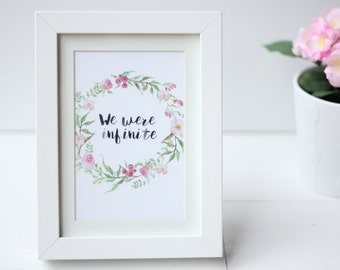We Were Infinite, Typography Poster, Quotation, Print, Perks of Being a Wallflower, Film, Movie, Gift, Physical, A6 Card, 6x4, Home Decor