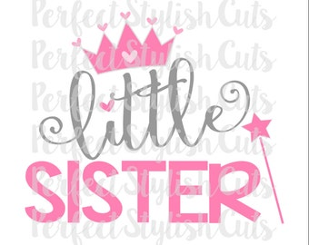 Little Sister SVG, DXF, EPS, png Files for Cameo and Cricut, Princess svg, Girl svg, Heart svg, Little Big Set, Sister svg