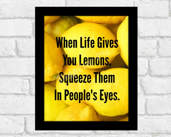 When Life Gives You Lemons Quote 8X10 Digital Download