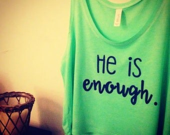He is Enough (Glitter Cropped Tank)