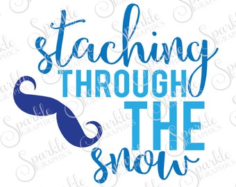 Staching Through The Snow Cut File Winter SVG Mustache Snow Christmas Dashing Clipart Svg Dxf Eps Png Silhouette Cricut Vinyl Commercial Use