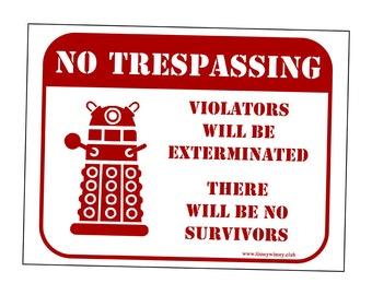 Dalek Trespassing Metal Sign