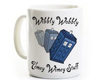 Who Gift Coffee Mug - Wibbly Wobbly Timey Wimey Stuff - Tardis - Sci Fi Mug