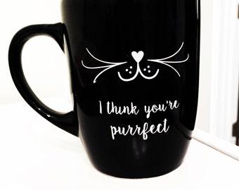 I think you're purrfect -  Cat Mug