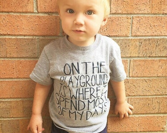 On the Playground Is Where I Spend Most Of My Days cute kids tshirt, cute boys tshirt, cute boys shirt, cute boys tops, cute girls tshirt