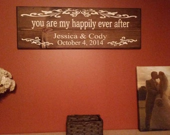 You are my happily ever after personalized wood sign